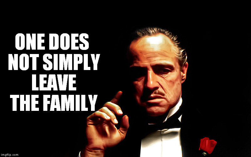 one-does-not-simply-leave-the-family-godfather-meme